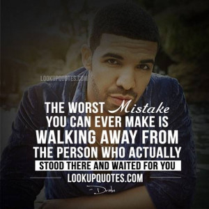 drake, drizzy, mistake, ovo, quotes, relationships, young money