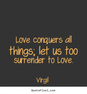 ... love virgil more love quotes success quotes inspirational quotes life