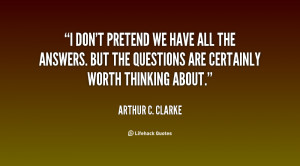 quote-Arthur-C.-Clarke-i-dont-pretend-we-have-all-the-42829.png