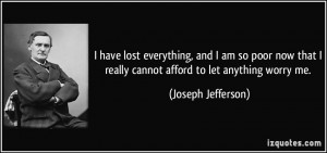 quote-i-have-lost-everything-and-i-am-so-poor-now-that-i-really-cannot ...