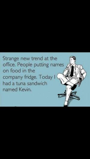 sandwich named kevin #WorkHumor #BusinessHumor #OfficeHumor ...