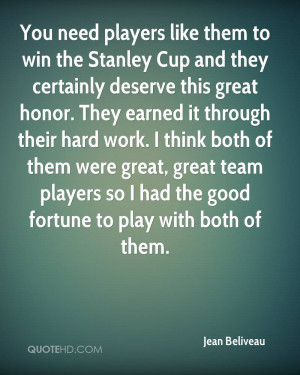 You need players like them to win the Stanley Cup and they certainly ...