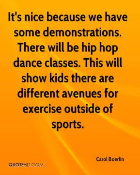 we have some demonstrations. There will be hip hop dance classes ...