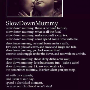 Slow down mummy!