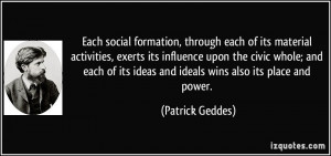 Each social formation, through each of its material activities, exerts ...