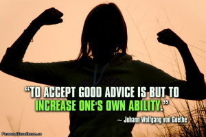 "Inspirational Quote: ""To accept good advice is but to increase one's ..."