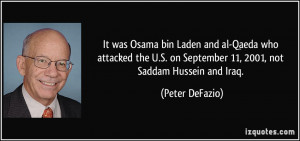 It was Osama bin Laden and al-Qaeda who attacked the U.S. on September ...