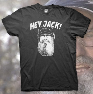 Hey, Listen Here Jack! Si Robertson Funny Quote T-Shirt