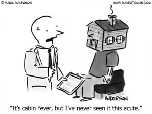 Doctor Cartoon 3907: It's cabin fever, but I've never seen it this ...