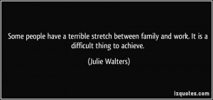 Some people have a terrible stretch between family and work. It is a ...