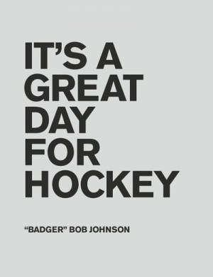 it s a great day for hockey bob johnson