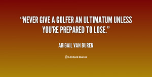 Quotes About Ultimatums