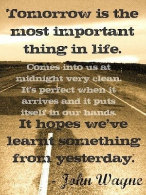 John wayne quotes sayings tomorrow inspiring best quote