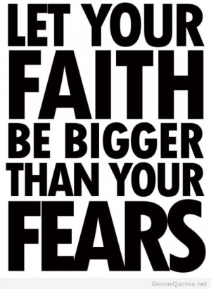 Faith, just have faith in you, in life, in love! :)Enjoy geniusquotes