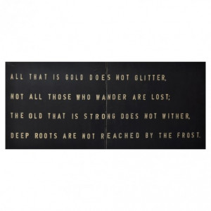 All that is gold does not glitter... J.R.R. Tolkien
