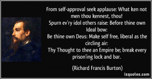 From self-approval seek applause: What ken not men thou kennest, thou ...