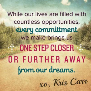 Every commitment brings us closer to our dreams.