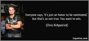 ... ,' but that's so not true. You want to win. - Chris Kirkpatrick
