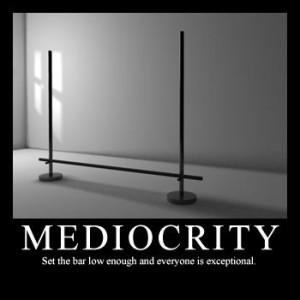 Mediocre,adj,:average,ordinary,undistinguished