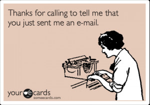 sarcastic quotes, calling after emailing