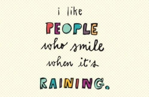 quote #rain #raining #weather #smile #love #friends #happy