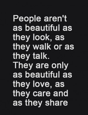 People are only beautiful as they love
