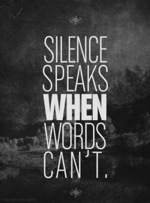 When is silence louder than words essay