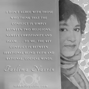 Taslima Nasrin: the conflict is between faith and logical minds