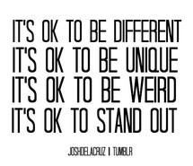Stand Out Quotes Unique, weird, stand out,