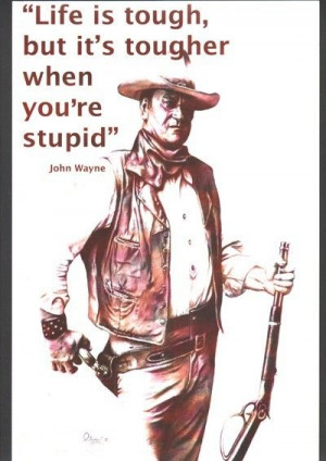 John Wayne Life is Tough 11 x 17 print of hand by essenceofus, $24.00