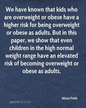 who are overweight or obese have a higher risk for being overweight ...