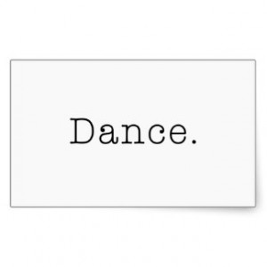 Dance. Black And White Dance Quote Template Rectangular Sticker
