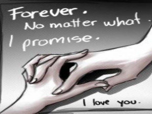 Promise To Love You Forever What i promise i love you