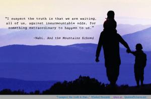 Khaled Hosseini motivational inspirational love life quotes ...