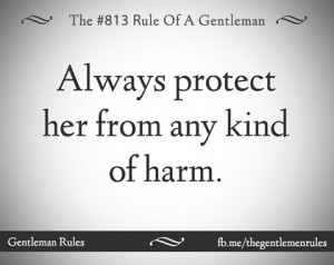 rule of a gentleman # 813 protect from harm