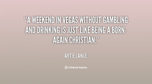 weekend in Vegas without gambling and drinking is just like being ...