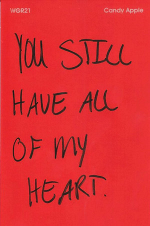 You Still Have My Heart Quotes You still have all of my heart