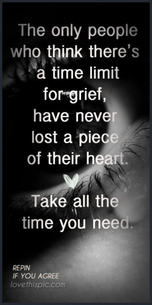 Grief-Quotes-Quote-Heart-Positive-Time-Truth-Inspirational-Loss-Wisdom ...