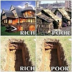 The way people live is very different between the rich and the poor ...
