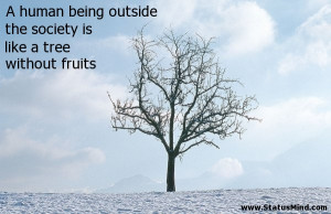 ... like a tree without fruits - Positive and Good Quotes - StatusMind.com