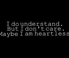 Back > Quotes For > Heartless Quotes