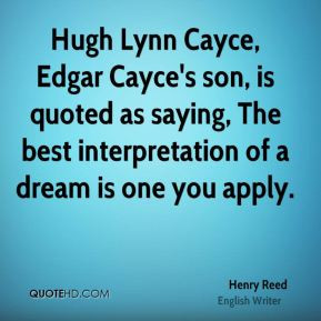 Henry Reed - Hugh Lynn Cayce, Edgar Cayce's son, is quoted as saying ...