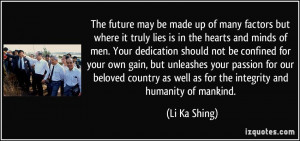 ... as well as for the integrity and humanity of mankind. - Li Ka Shing