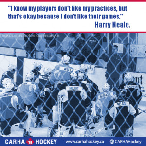 ... games. Harry Neale - Inspirational Sport Quotes from CARHA Hockey