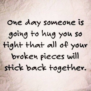 One day broken pieces love quote