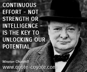 Effort quotes - Continuous effort - not strength or intelligence - is ...