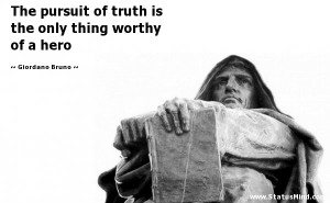 Famous Hero Quotes Quote by: giordano bruno
