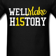 We'll Make H15TORY T-Shirts