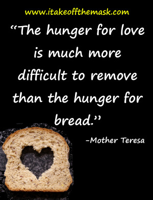 ... love is much more difficult to remove than the hunger for bread