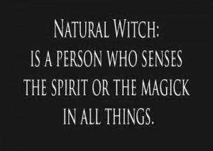 Natural witch, magic quote from facebook